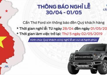 Cần Thơ Ford xin thông báo lịch nghỉ lễ 30/4 - 01/05